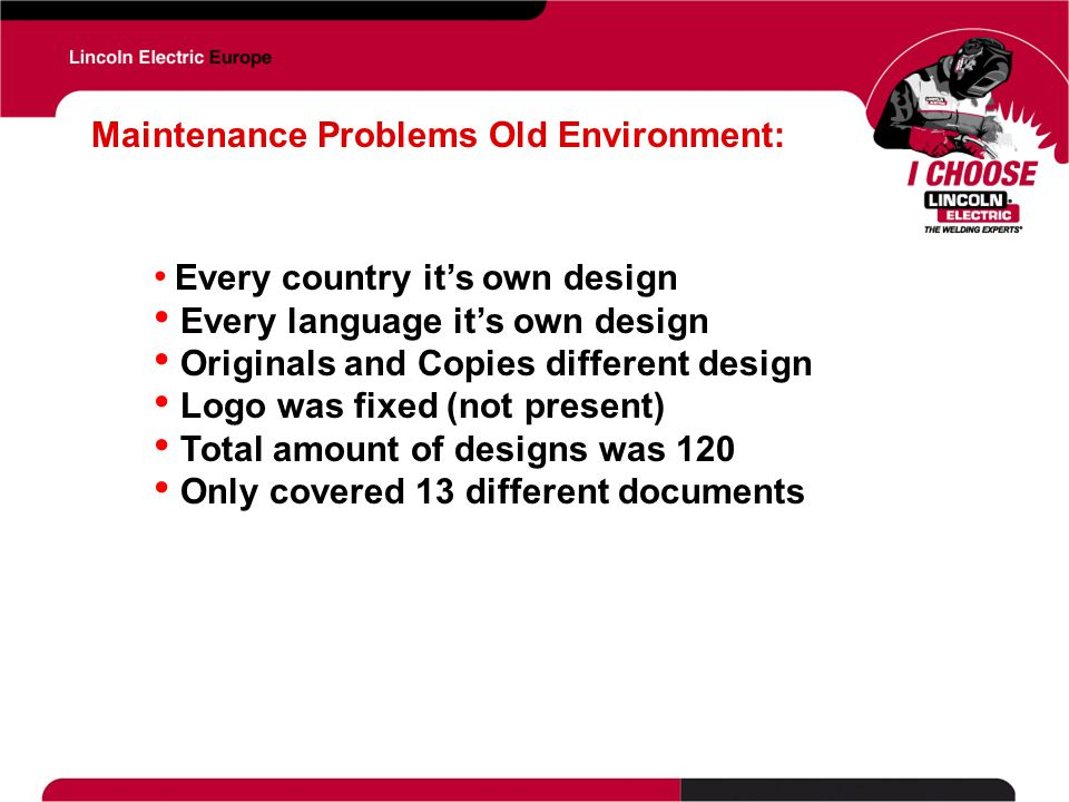 Maintenance Problems Old Environment: