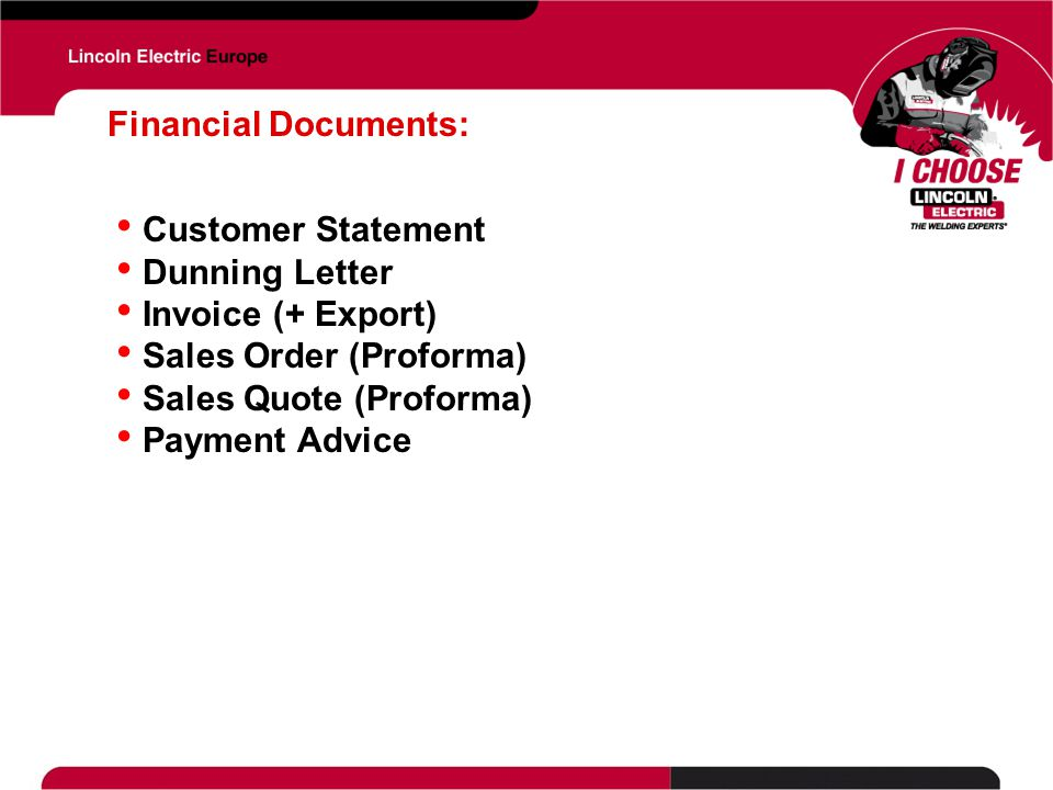 Financial Documents: Customer Statement. Dunning Letter. Invoice (+ Export) Sales Order (Proforma)