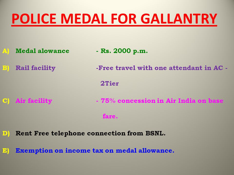 POLICE MEDAL FOR GALLANTRY