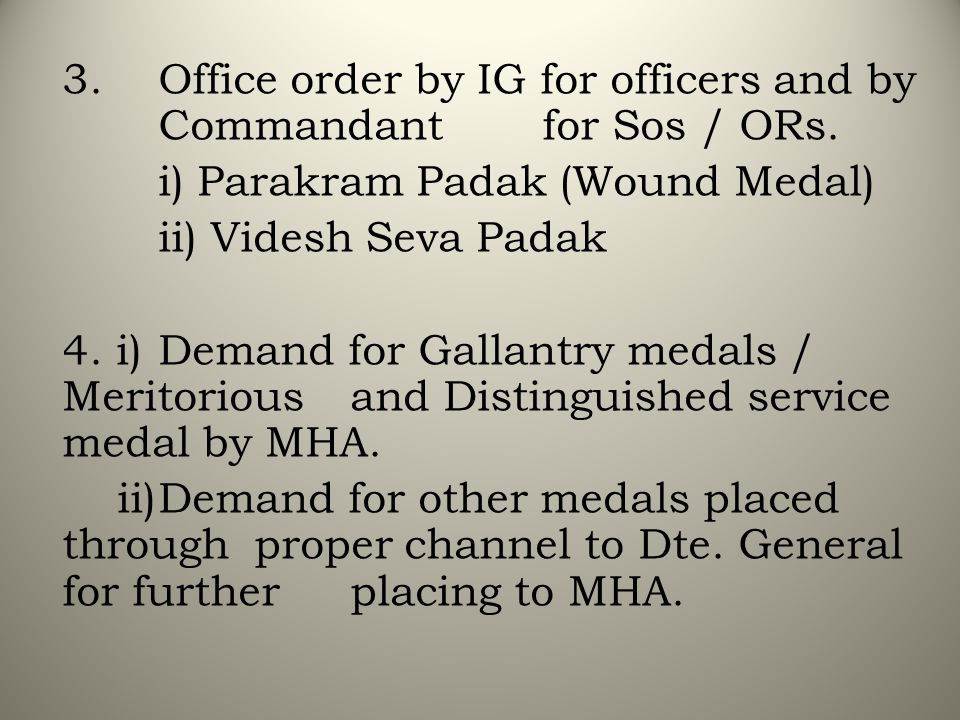 3. Office order by IG for officers and by Commandant for Sos / ORs.