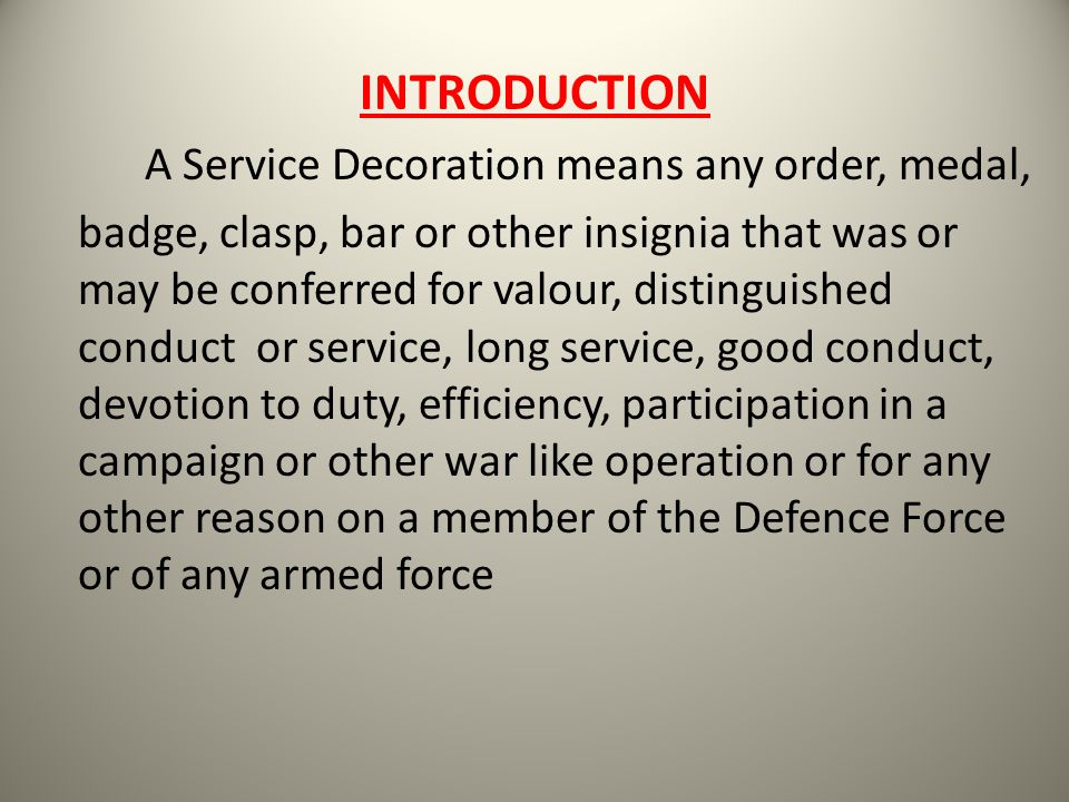 INTRODUCTION A Service Decoration means any order, medal,