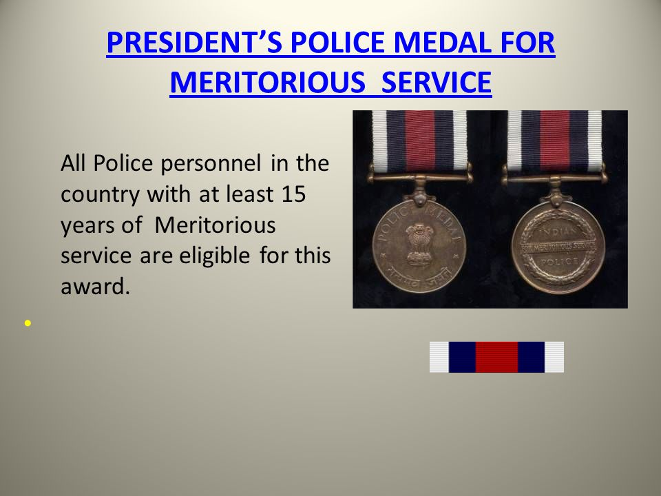 PRESIDENT'S POLICE MEDAL FOR MERITORIOUS SERVICE