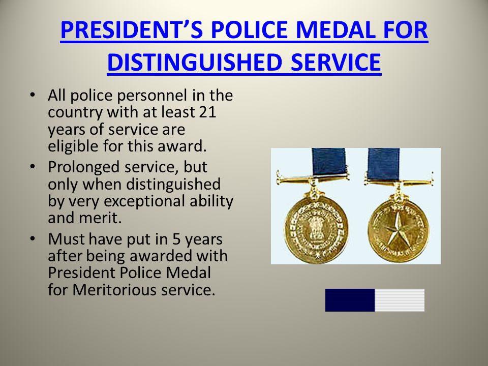 PRESIDENT'S POLICE MEDAL FOR DISTINGUISHED SERVICE