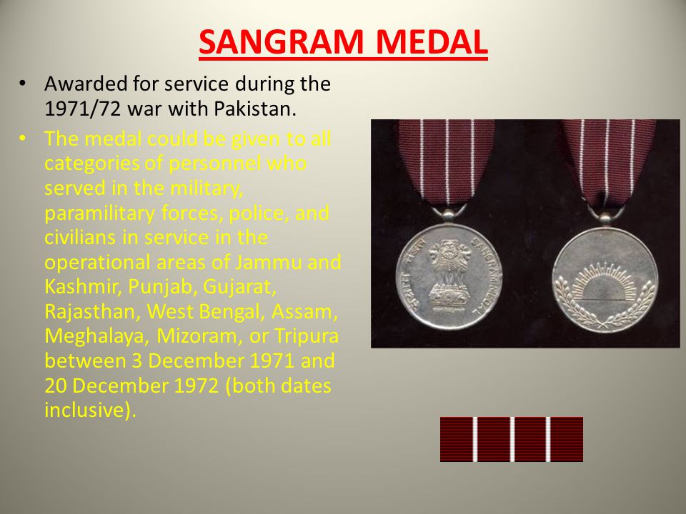 SANGRAM MEDAL Awarded for service during the 1971/72 war with Pakistan.