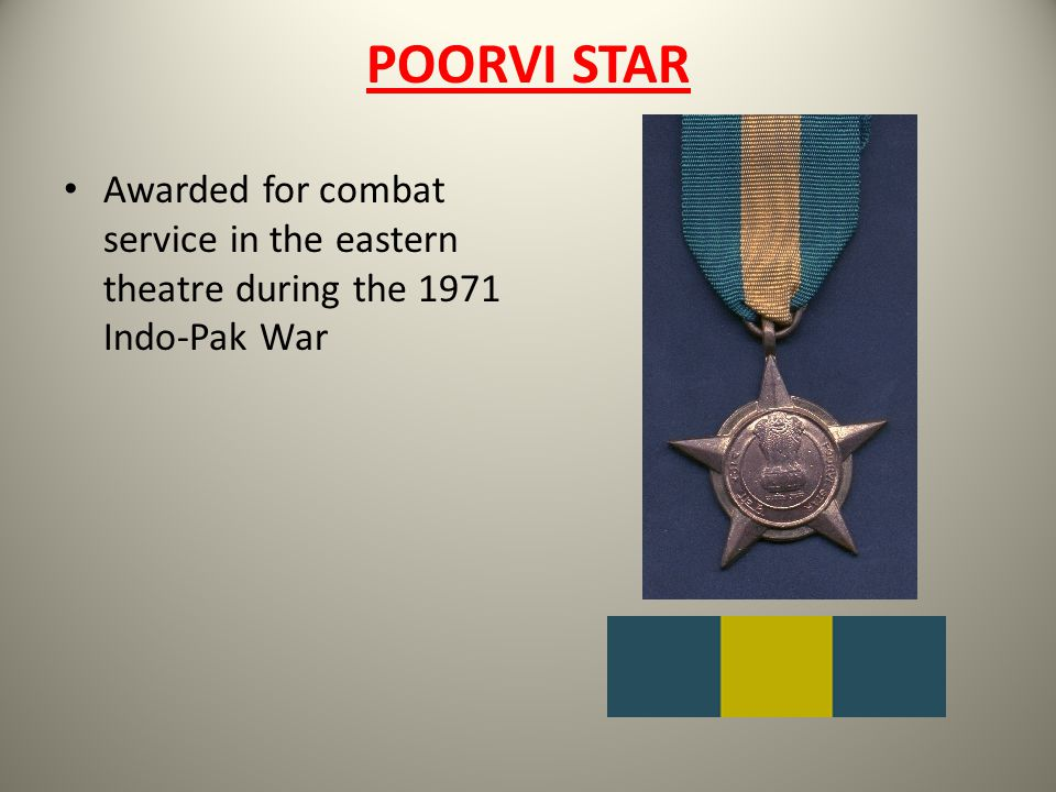 POORVI STAR Awarded for combat service in the eastern theatre during the 1971 Indo-Pak War