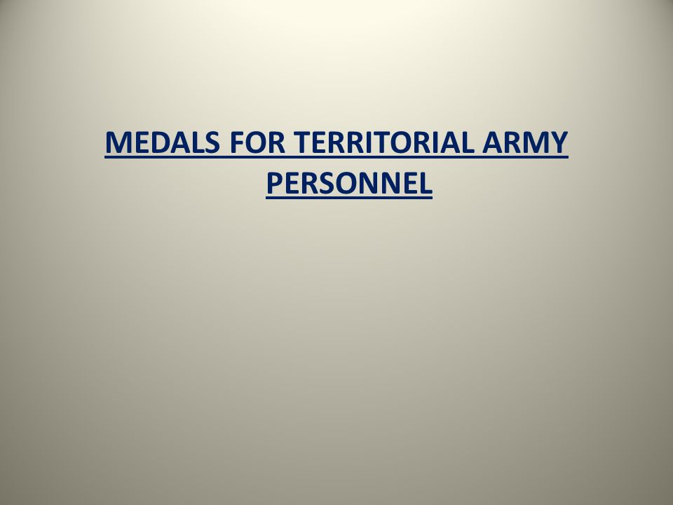 MEDALS FOR TERRITORIAL ARMY PERSONNEL