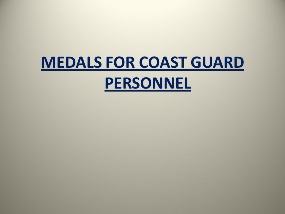 MEDALS FOR COAST GUARD PERSONNEL