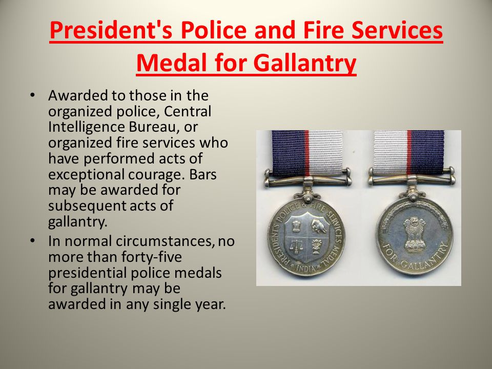 President s Police and Fire Services Medal for Gallantry