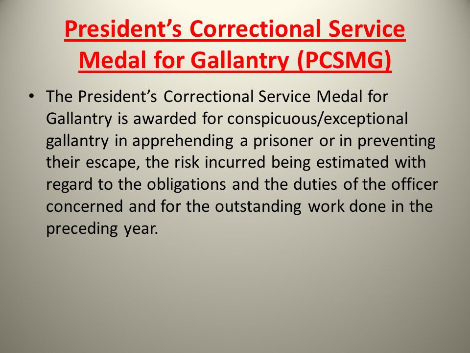 President's Correctional Service Medal for Gallantry (PCSMG)