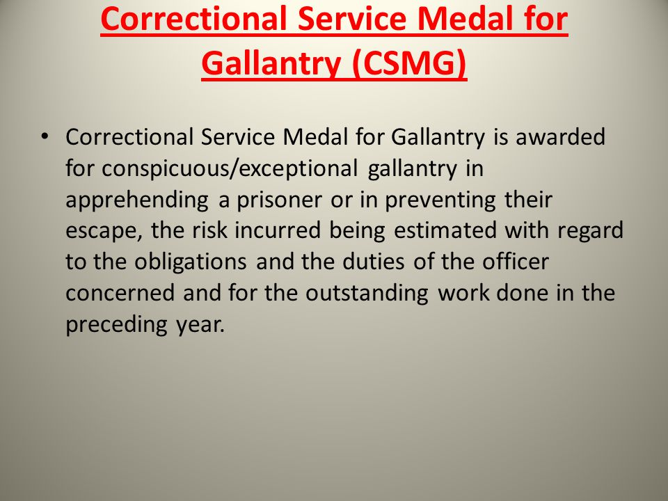 Correctional Service Medal for Gallantry (CSMG)