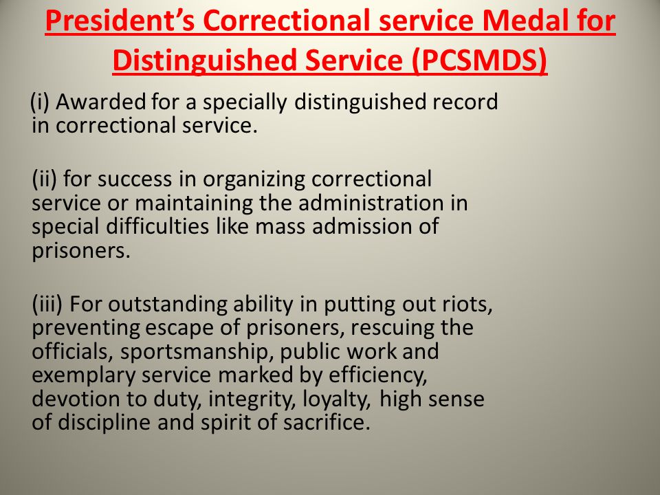 President's Correctional service Medal for Distinguished Service (PCSMDS)