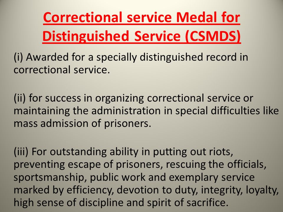 Correctional service Medal for Distinguished Service (CSMDS)