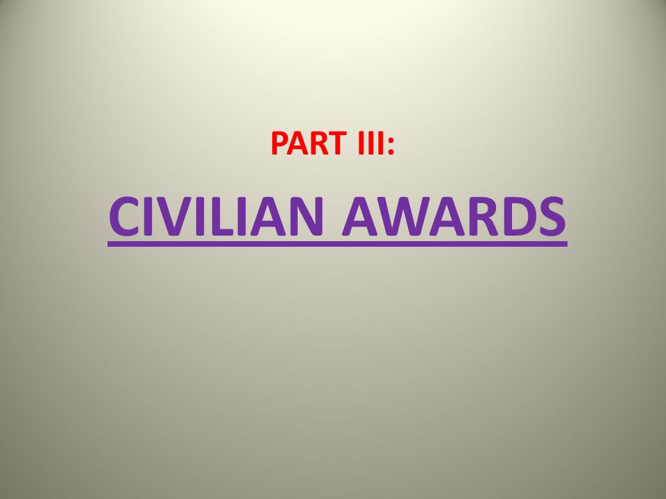 PART III: CIVILIAN AWARDS