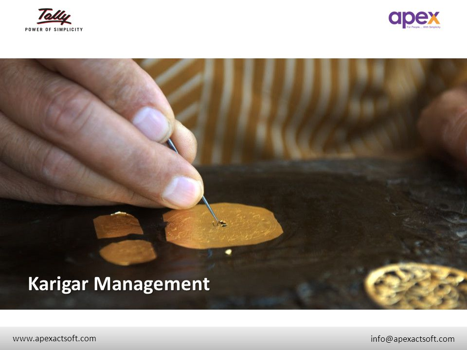 Karigar Management + www.apexactsoft.com info@apexactsoft.com