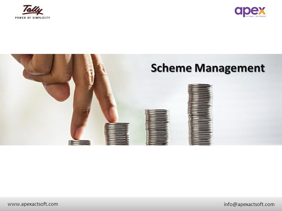 Scheme Management + www.apexactsoft.com info@apexactsoft.com