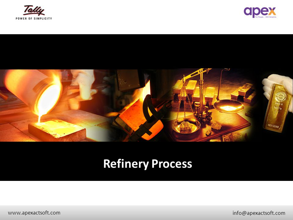 Refinery Process + www.apexactsoft.com info@apexactsoft.com