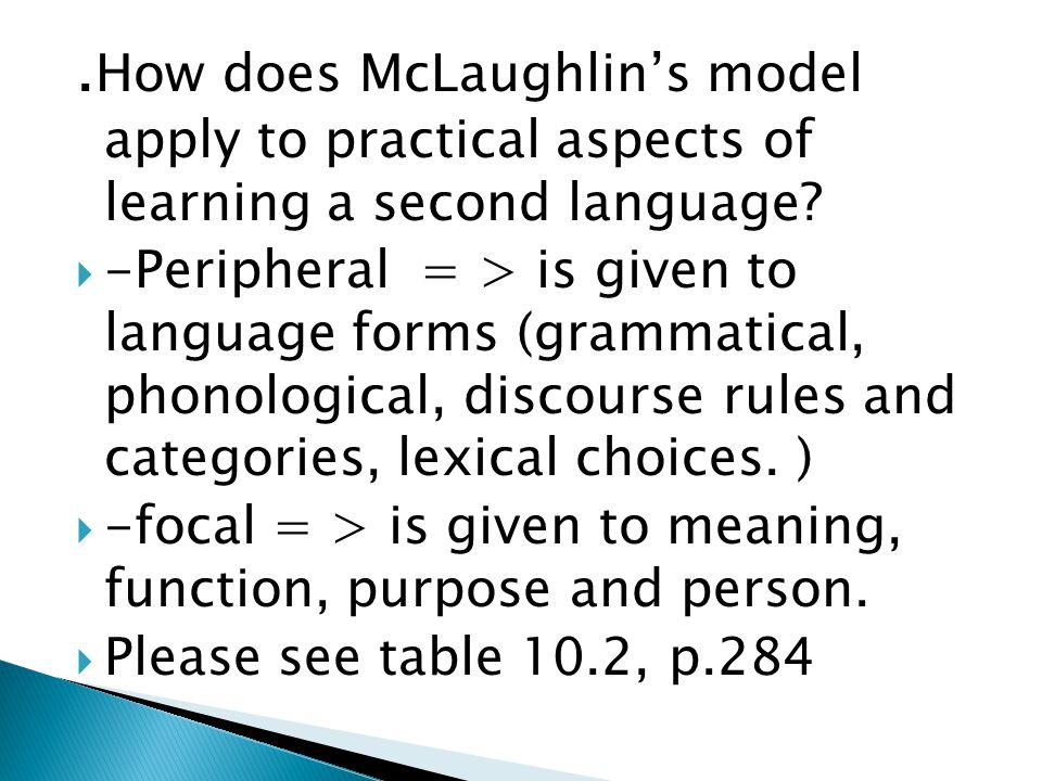 .How does McLaughlin's model apply to practical aspects of learning a second language
