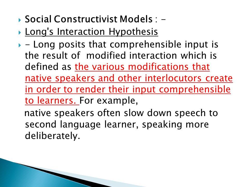 Social Constructivist Models : -