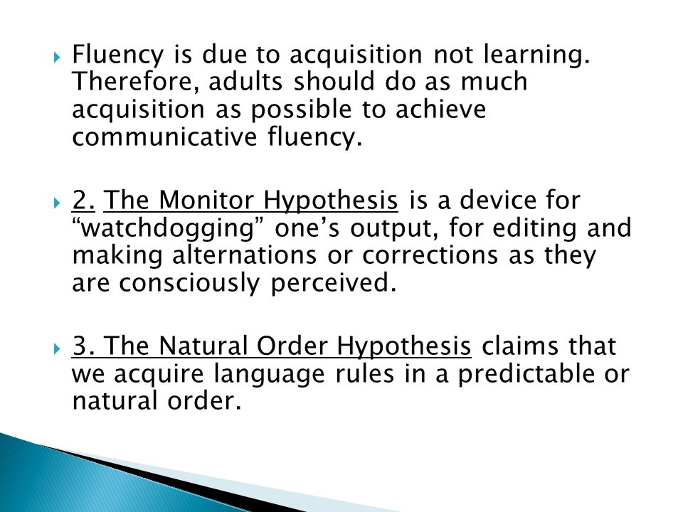 Fluency is due to acquisition not learning