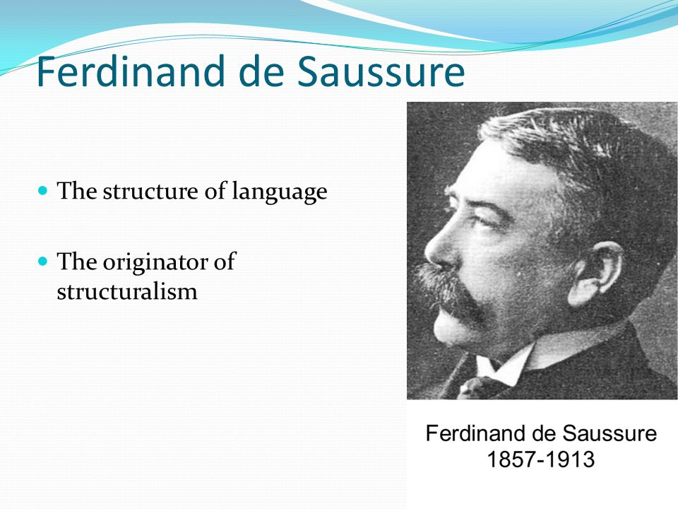 Ferdinand de Saussure The structure of language