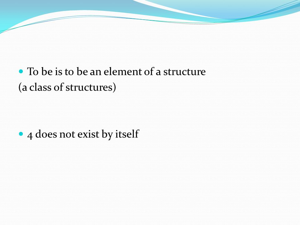 To be is to be an element of a structure