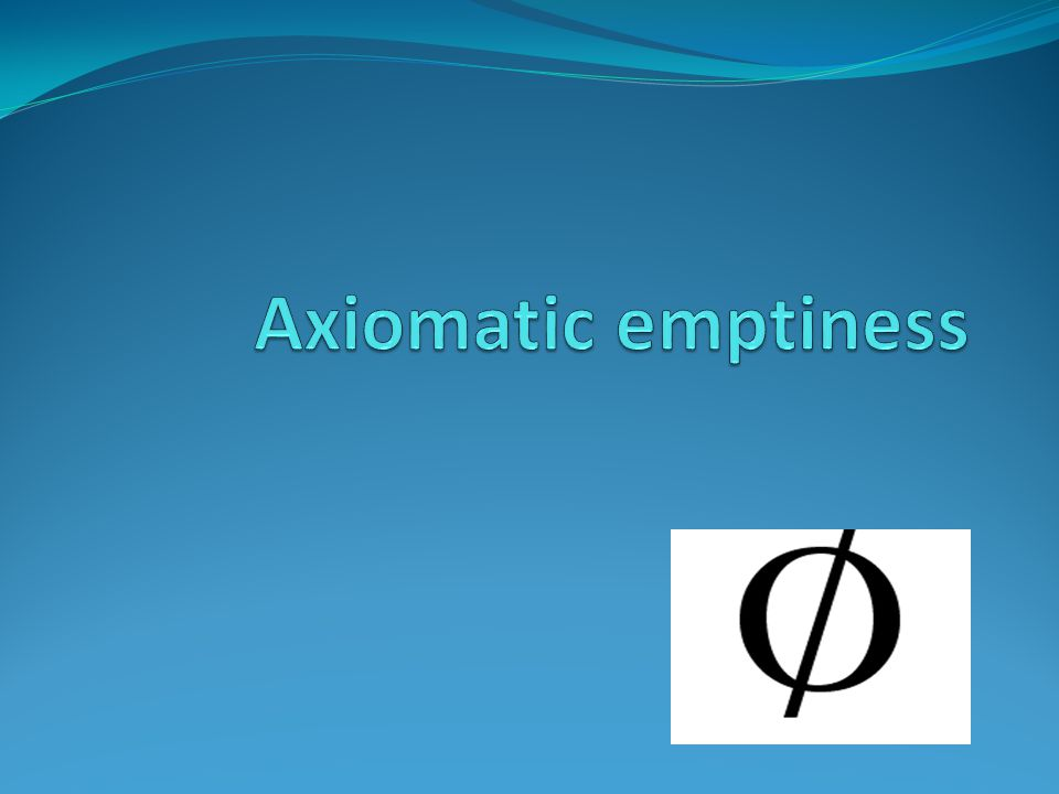 Axiomatic emptiness