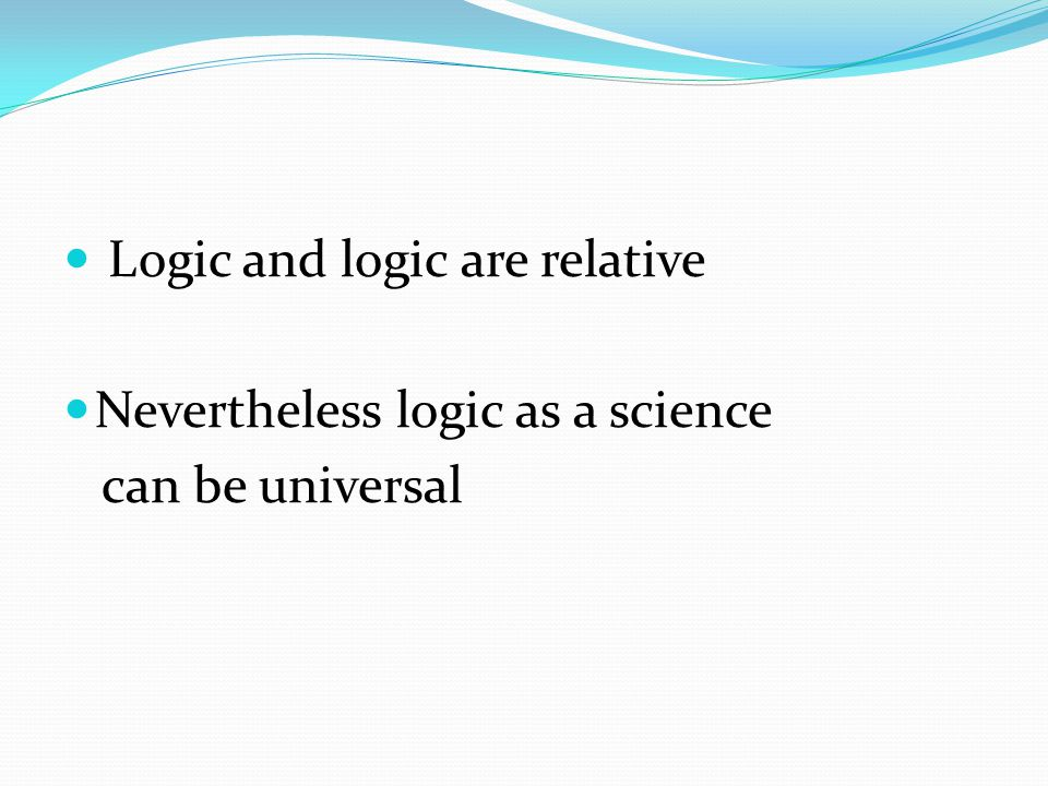 Logic and logic are relative