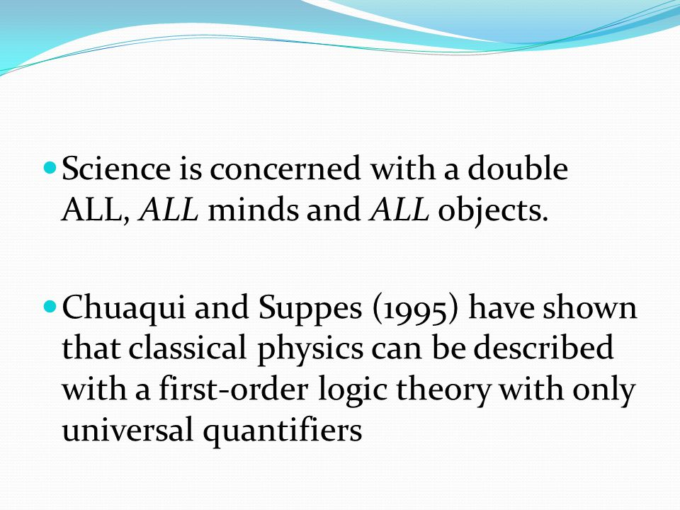 Science is concerned with a double ALL, ALL minds and ALL objects.