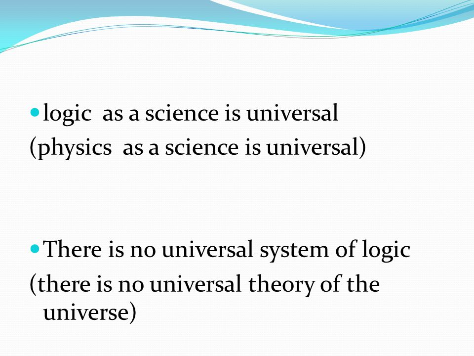logic as a science is universal