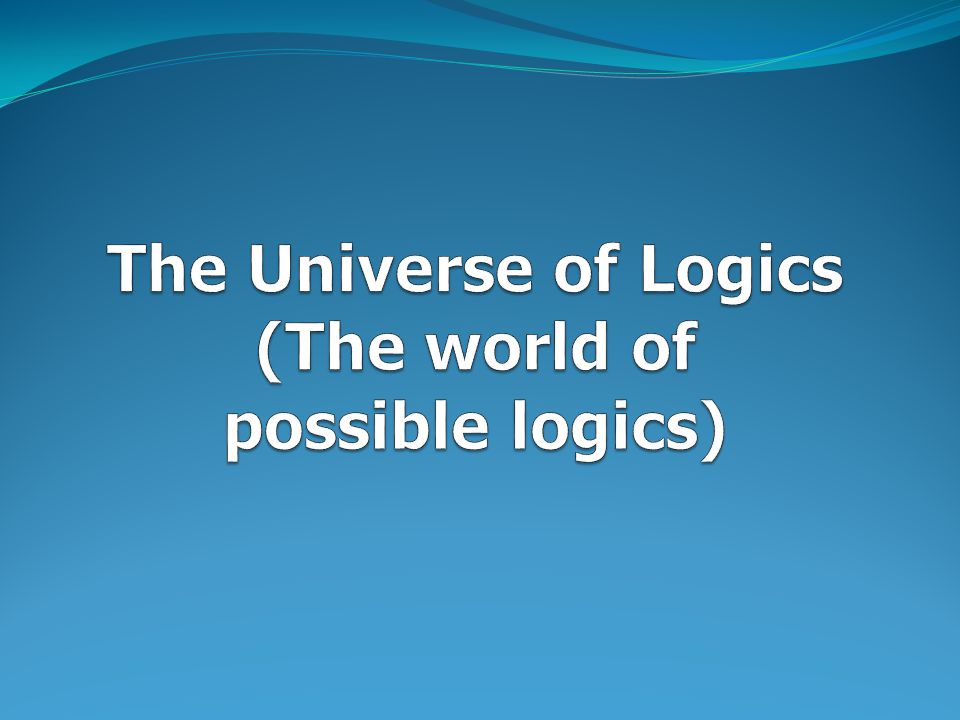 The Universe of Logics (The world of possible logics)