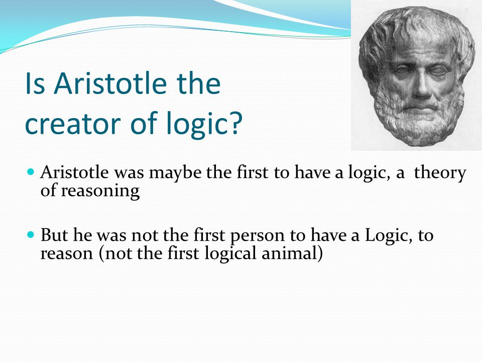 Is Aristotle the creator of logic