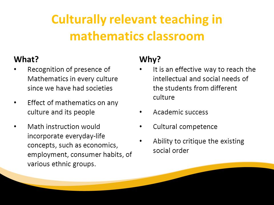 Culturally relevant teaching in mathematics classroom
