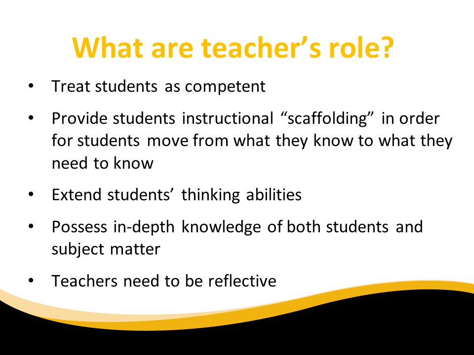 What are teacher's role