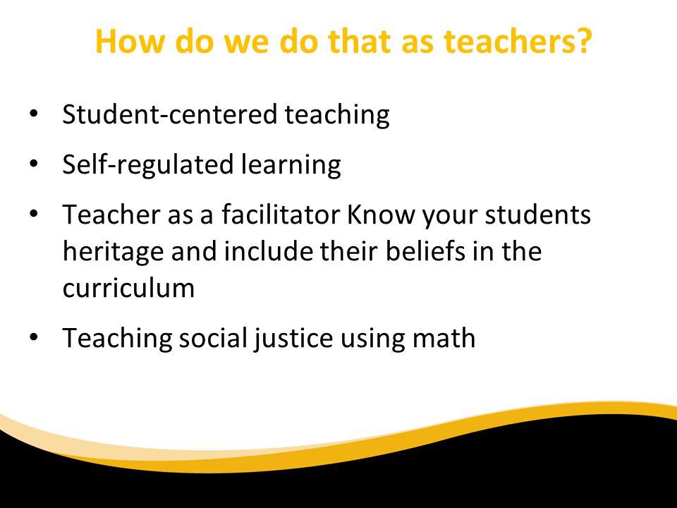 How do we do that as teachers