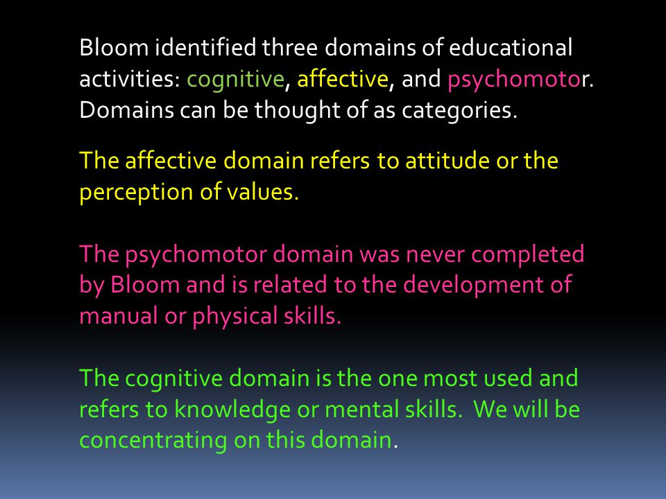 The affective domain refers to attitude or the perception of values.