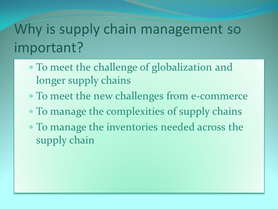 Why is supply chain management so important
