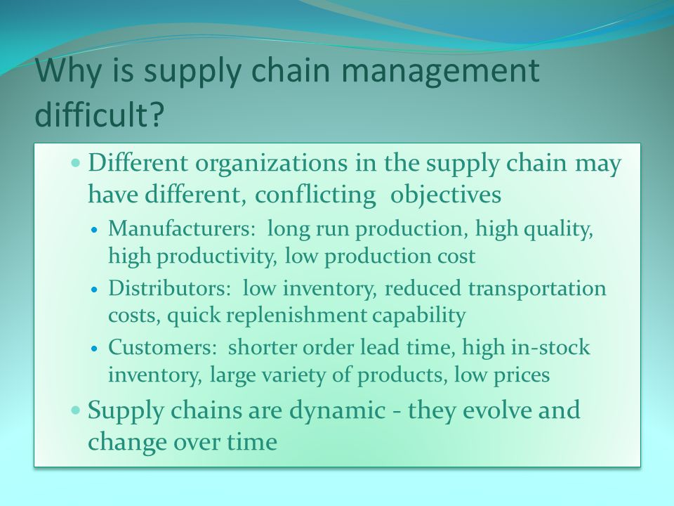 Why is supply chain management difficult