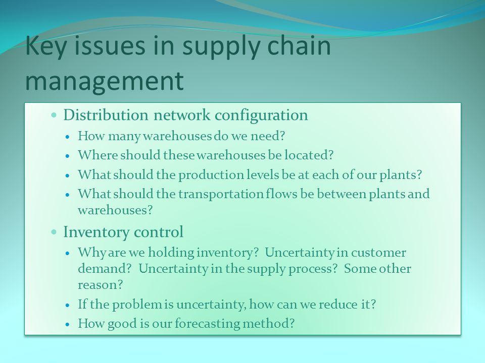 Key issues in supply chain management