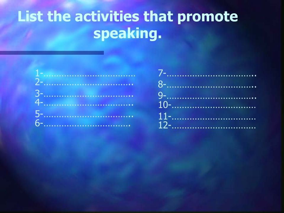List the activities that promote speaking.