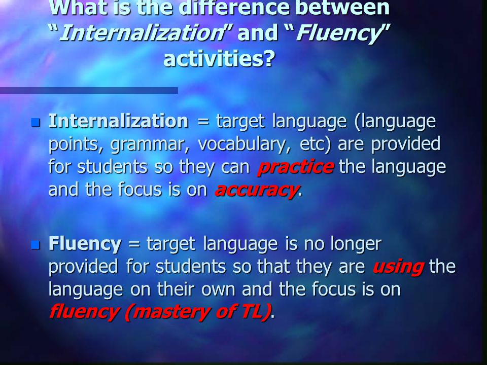What is the difference between Internalization and Fluency activities
