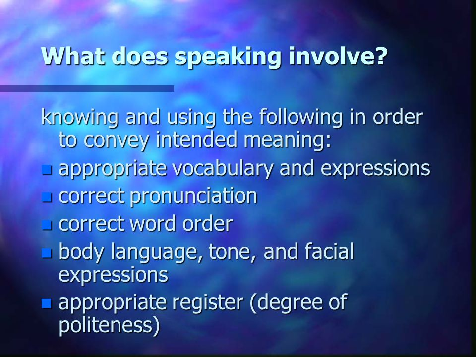What does speaking involve