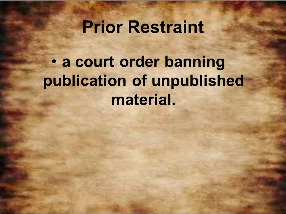a court order banning publication of unpublished material.