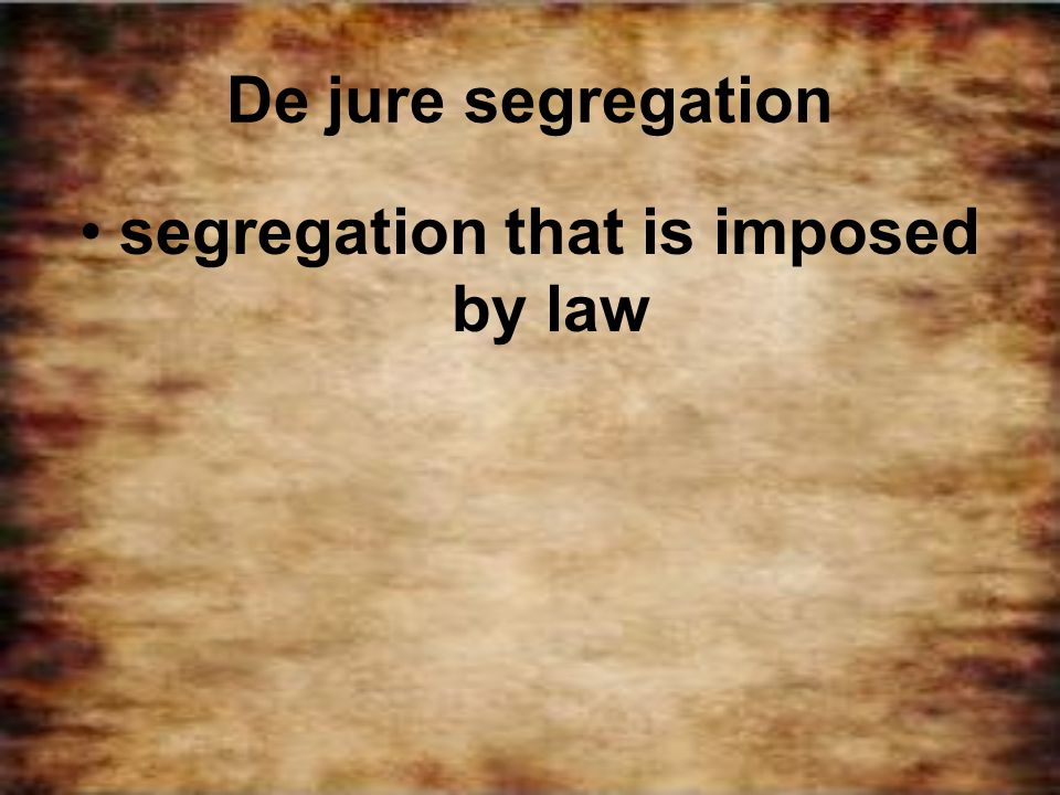 segregation that is imposed by law