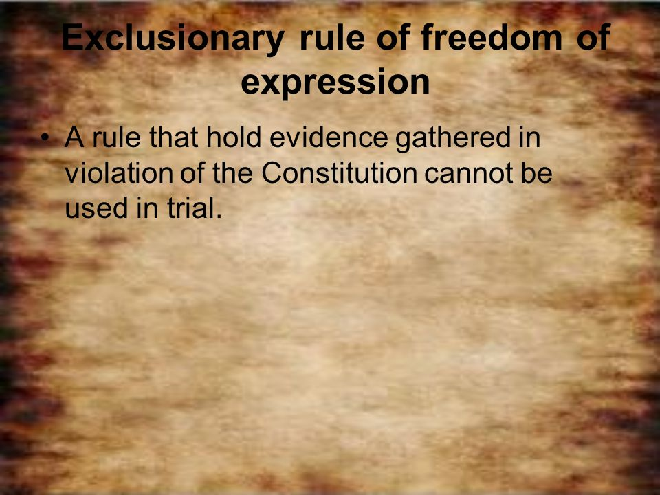 Exclusionary rule of freedom of expression