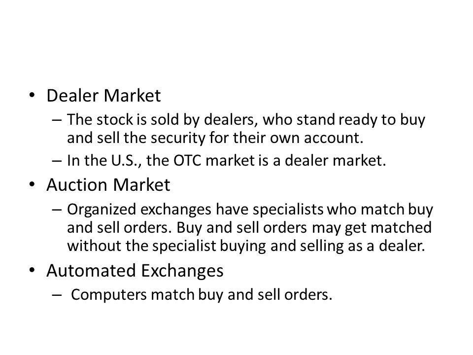 Dealer Market Auction Market Automated Exchanges