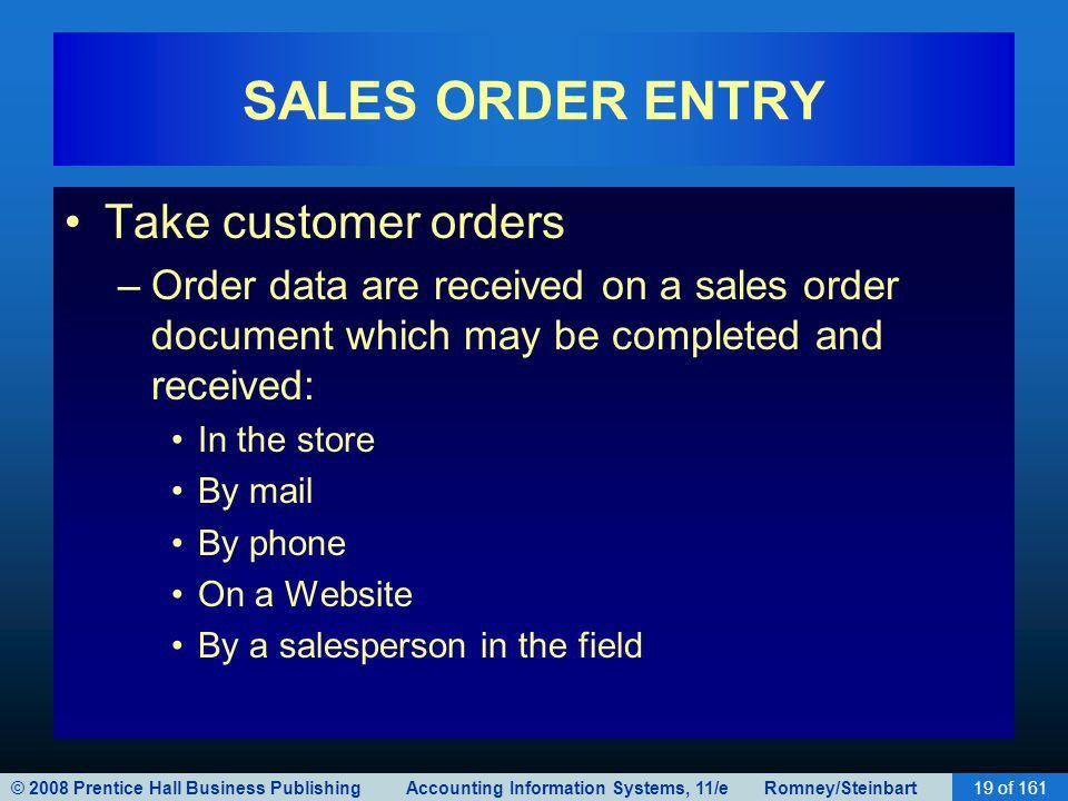 SALES ORDER ENTRY Take customer orders