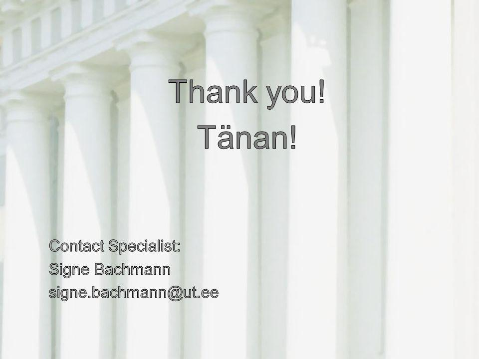 Thank you! Tänan! Contact Specialist: Signe Bachmann