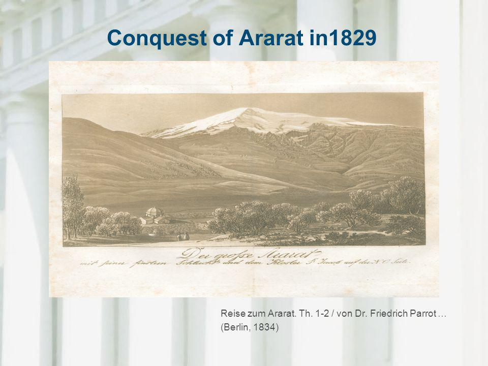 Conquest of Ararat in1829 Reise zum Ararat. Th. 1-2 / von Dr. Friedrich Parrot … (Berlin, 1834)