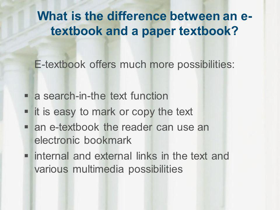 What is the difference between an e-textbook and a paper textbook