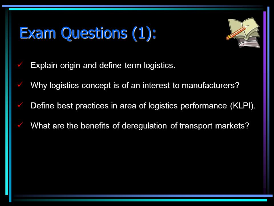 Exam Questions (1): Explain origin and define term logistics.